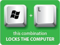 Press the Windows Logo key + L to lock Windows quickly