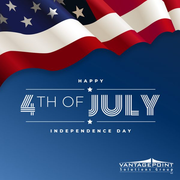 Happy Independence Day from Vantage Point Solutions Group!