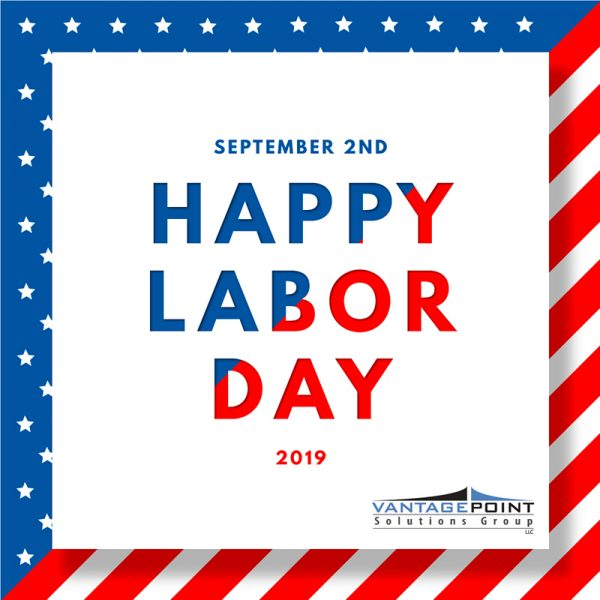 Happy Labor Day from Vantage Point Solutions Group!